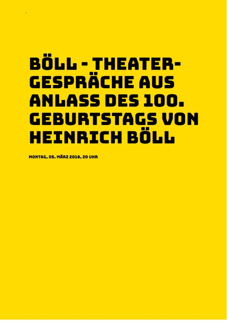 Böll Theatergespräche - aus Anlass des 100. Geburtstags von Heinrich Böll